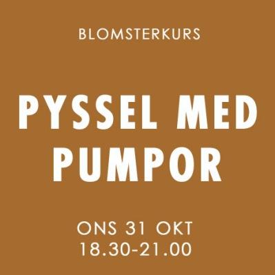 PYSSEL MED PUMPOR / 31 OKTOBER -