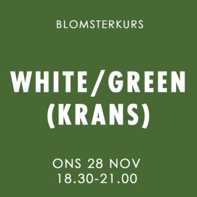WHITE / GREEN (KRANS) / 28 NOVEMBER -