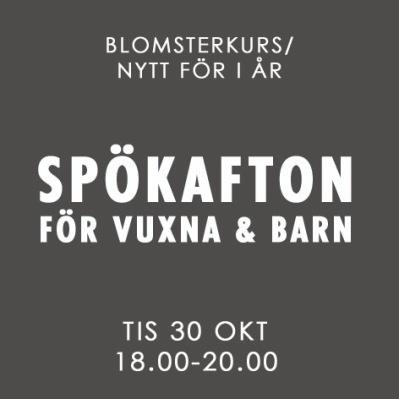 SPÖKAFTON FÖR VUXNA & BARN / 30 OKT -