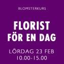 FLORIST FÖR EN DAG / 23 FEB