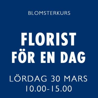 FLORIST FÖR EN DAG / 30 MARS -