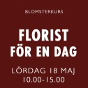 FLORIST FÖR EN DAG / 18 MAJ