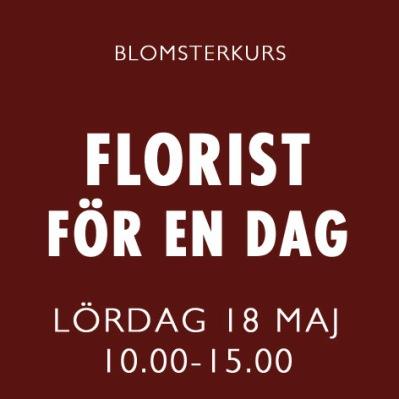 FLORIST FÖR EN DAG / 18 MAJ -