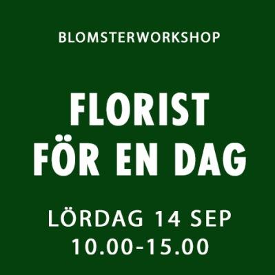 FLORIST FÖR EN DAG / 14 SEP -