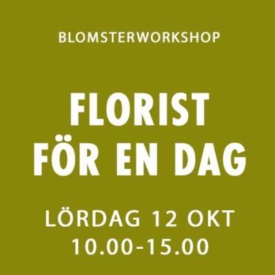 FLORIST FÖR EN DAG / 12 OKT -