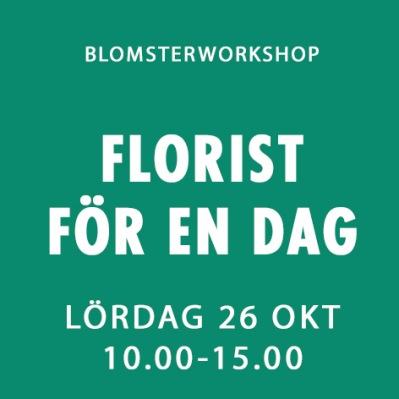 FLORIST FÖR EN DAG / 26 OKT -