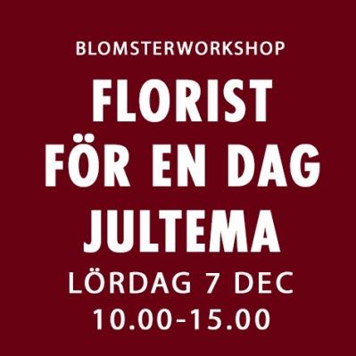 FLORIST FÖR EN DAG / 7 DEC -