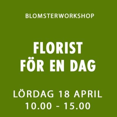 FLORIST FÖR EN DAG / 18 APRIL -