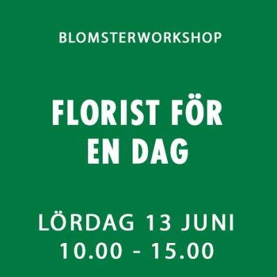 FLORIST FÖR EN DAG / 13 JUNI -