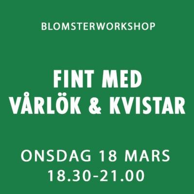 FINT MED VÅRLÖKAR & KVISTAR / 18 MARS -