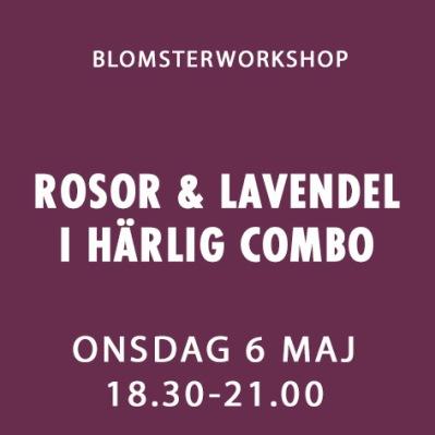 ROSOR & LAVENDEL I HÄRLIG COMBO / 6 MAJ -