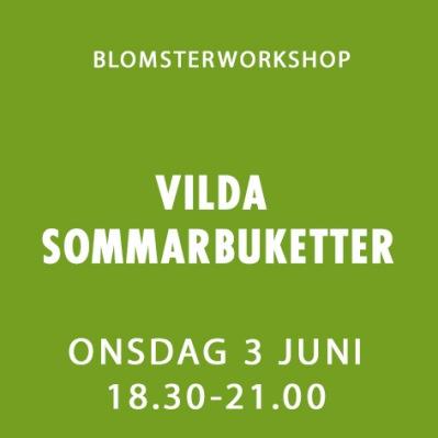 VILDA SOMMARBUKETTER / 3 JUNI -