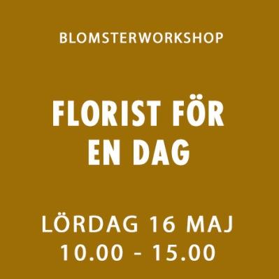 FLORIST FÖR EN DAG / 16 MAJ -