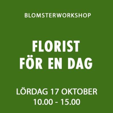 FLORIST FÖR EN DAG / 17 OKT -