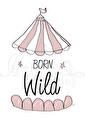 Born Wild - Olika färger - Born Wild- gammelrosa A4