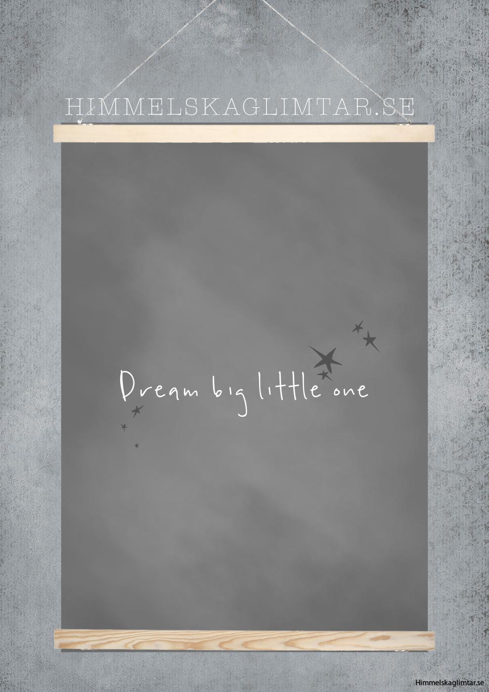 dreambiglittleone-himmelskaglimtar-barnposter-barnrumsinredning-himmelskaglimtar