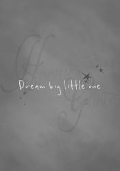 Dream big little one - Dream big A5