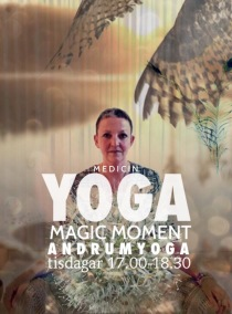 YOGA MAGIC & SOFT MOMENT - YOGA magic moment Tisdag 17.00-18.30 Månica