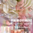 MORGON YOGA / YIN MOVEMENT CRYSTALSOUND