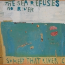 keep that river