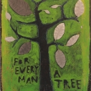 for every man a tree