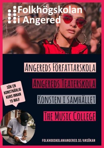 Alla våra konstnärliga kurser ligger i Angered Centrum, Angereds författarskola, Konsten i samhället, The Music College och Angereds Teaterskola.
