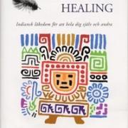 Alberto Villoldo - Schamansk healing  indiansk läkedom för att hela dig själv och andra