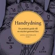 Handtydning: En praktisk guide till en mycket gammal lära av Anna Southgate