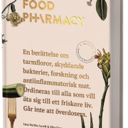 Food pharmacy: Kokboken av Mia Clase, Lina Nertby Aurell