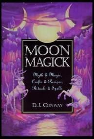 Moon Magick: Myth & Magic, Crafts & Recipes, Rituals & Spells  av D. J. Conway - In English - In English