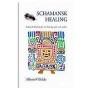 Alberto Villoldo - Schamansk healing  indiansk läkedom för att hela dig själv och andra - Pocket