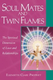 Soul Mates And Twin Flames, The Spiritual Dimension of love and Relationships by Elizabeth Clare Prophet - in English - In English