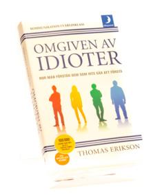 Omgiven av idioter : hur man förstår dem som inte går att förstå  av Thomas Erikson - på Svenska - På Svenska