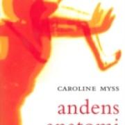 Caroline Myss - Andens Anantomi
