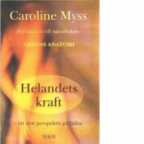 Caroline Myss - Helandets Kraft - På Svenska
