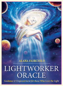 Alana Fairchild - Lightworker Oracle Guidance & Empowerment for those Who Love the Light -