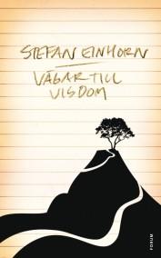 Stefan Einhorn - Vägar till Visdom - På Svenska
