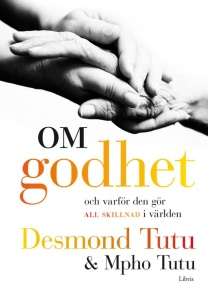 Om godhet: Och varför den gör all skillnad i världen  av Desmond Tutu, Mpho Tutu - På Svenska