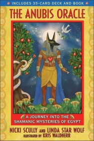 The Anubis Oracle by Nicki Scully, Linda Star Wolf, Kris (ILT) Waldherr - In English