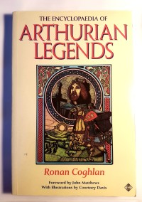 The Encyclopaedia of Arthurian Legends by Ronan Coghlan, Courtney Davis (Illustrator) - In English