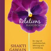 Relationshandboken: En väg till medvetenhet, läkning och utveckling av Shakti Gawain, Gina Vucci