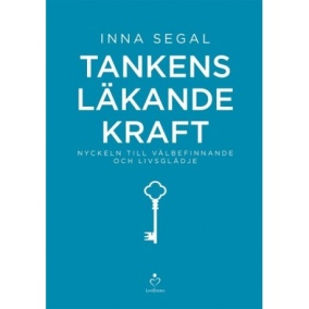 Tankens läkande kraft: Nyckeln till välbefinnande och livsglädje av Inna Segal - På Svenska