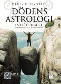 Dödens astrologi : entré och sorti - ditt födelse- och dödshoroskop  av Derek R. Seagrief - På Svenska