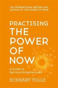 Eckhart Tolle - Practising The Power Of Now : Meditations, Exercises and Core Teachings from The Power of Now - In English