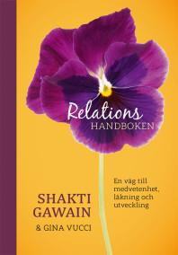 Relationshandboken: En väg till medvetenhet, läkning och utveckling av Shakti Gawain, Gina Vucci - På Svenska