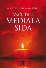 Väck din mediala sida av Mariatherese Bohman Agerhill - På Svenska