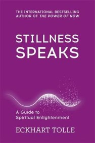 Eckhart Tolle - Stillness Speaks - In English