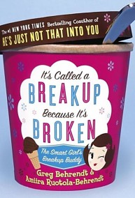 It's Called a Breakup Because It's Broken : The Smart Girl's Breakup Buddy av Greg Behrendt, Amiira Ruotola-Behrendt - In English