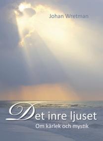 Det inre ljuset : om kärlek och mystik  av Johan Wretman - På Svenska