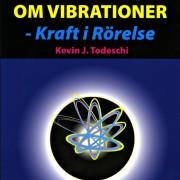Edgar Cayce om vibrationer - kraft i rörelse  av Kevin J Todeschi